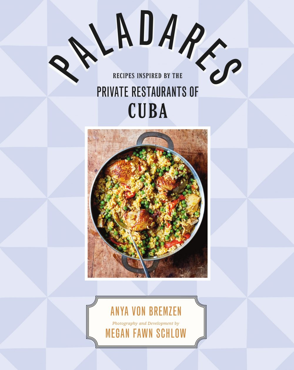 Paladares: Recipes Inspired by the Private Restaurants of Cuba